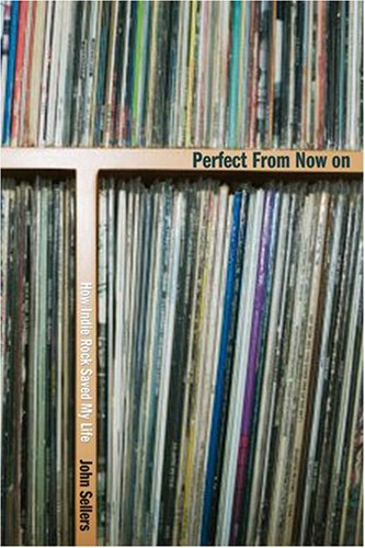 Perfect From Now On by John Sellers
