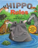 Hippo Rules: A Tale of Good Manners [With Removable Hand Puppet]