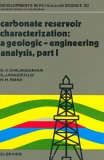 Carbonate Reservoir Characterization: A Geologic Engineering Analysis, Part I