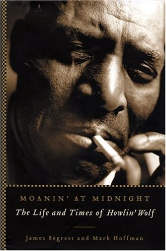 Moanin' at Midnight by James Segrest