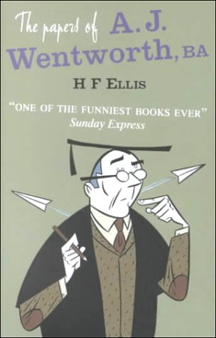 The Papers of A.J. Wentworth Ba by H. F. Ellis