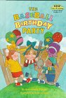 The Baseball Birthday Party (Step Into Reading. a Step 2 Book, Grades 1-3)