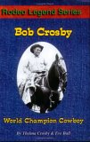 Bob Crosby: World Champion Cowboy