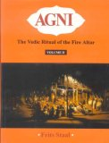 Agni: The Vedic Ritual Of The Fire Altar. 2v. Rep. With All Tapes