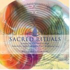 Sacred Rituals: Connecting with Spirit Through Labyrinths, Sand Paintings, and Other Traditional Arts