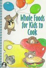Whole Foods For Kids To Cook