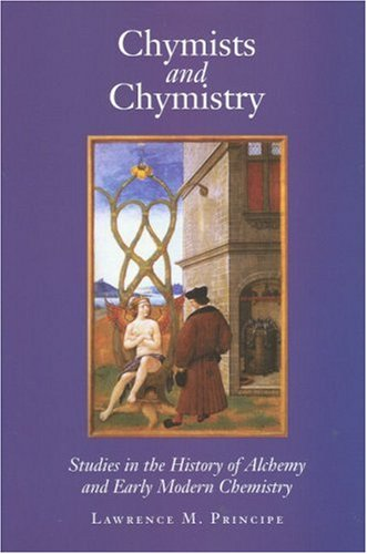 Chymists and Chymistry by Conference On the History I...