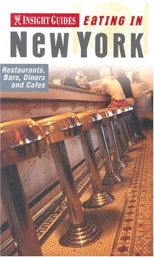 Insight Guide Eating in New York by Cathy Muscat