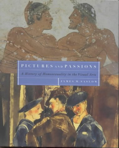 Pictures and Passions by James M. Saslow