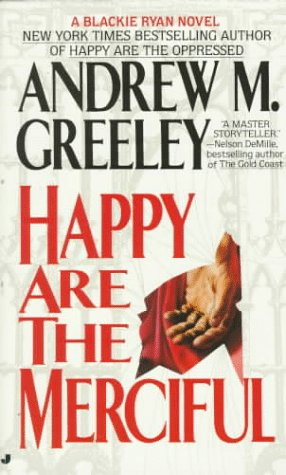 Happy Are the Merciful by Andrew M. Greeley
