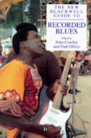 The New Blackwell Guide To Recorded Blues