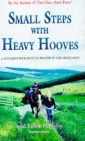 Small Steps with Heavy Hooves by Spud Talbot-Ponsonby