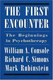 First Encounter: The Beginnings in Psychotherapy