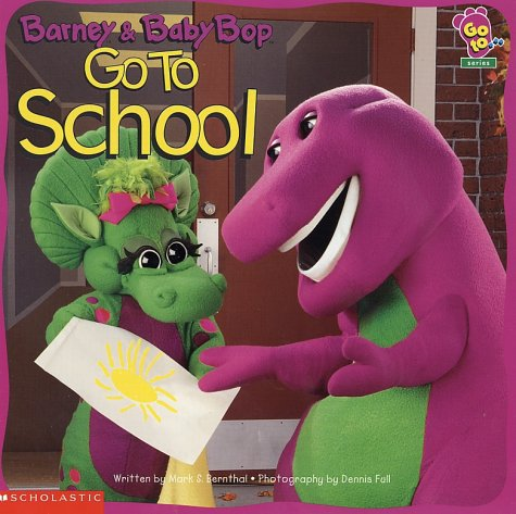 Barney and Baby Bop Go To School by Mark S. Bernthal