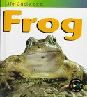 Life Cycle Of A Frog (Heinemann First Library)