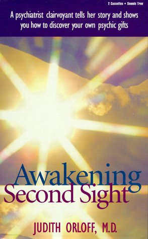 Awakening Second Sight by Judith Orloff