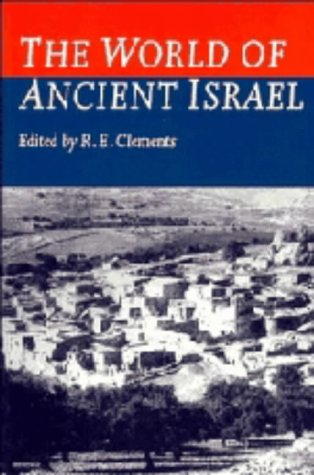 The World of Ancient Israel: Sociological, Anthropological, and Political Perspectives: Essays by Members of the Society for Old Testament Study