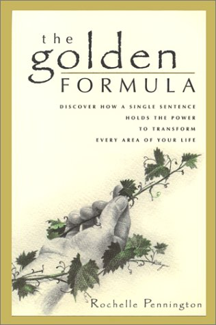 The Golden Formula: Discover How a Single Sentence Holds the Power to Transform Every Area of Your Life