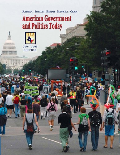 American Government and Politics Today, 2007-2008, Texas Edition by Steffen W. Schmidt