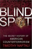 Blind Spot: The Secret History of American Counterterrorism