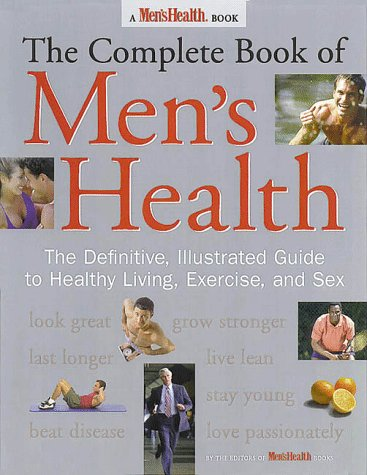 The Complete Book Of Men's Health by Editors of Men's Health Mag...