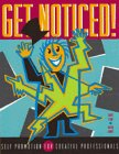 Get Noticed!: Self Promotion for Creative Professionals