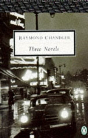 Three Novels by Raymond Chandler