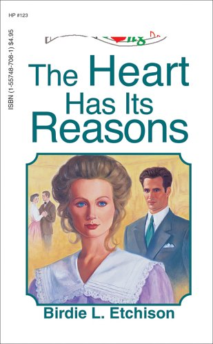 The Heart Has Its Reasons by Birdie L. Etchison