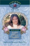 Violet's Defiant Daughter (A Life of Faith: Violet Travilla #7)
