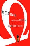 Meta Math!: The Quest for Omega (Peter N. Nevraumont Books)