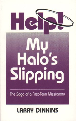 Help! My Halo's Slipping by Larry Dinkins