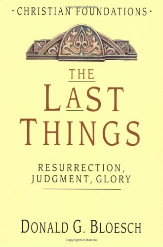 The Last Things by Donald G. Bloesch