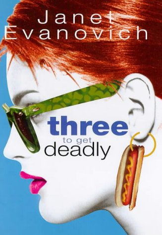 Three To Get Deadly by Janet Evanovich