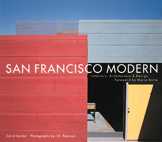 San Francisco Modern: Interiors, Architecture and Design by Zahid ...