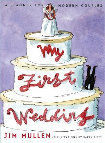 My First Wedding by Jim Mullen