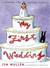 My First Wedding: A Planner for Modern Couples