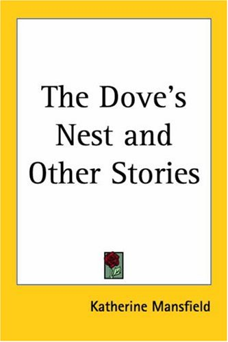 The Dove's Nest And Other Stories by Katherine Mansfield
