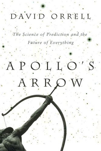 Apollo's Arrow by David Orrell