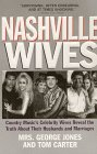 Nashville Wives: Country Music's Celebrity Wives Reveal The Truth About Their Husbands And Marriages