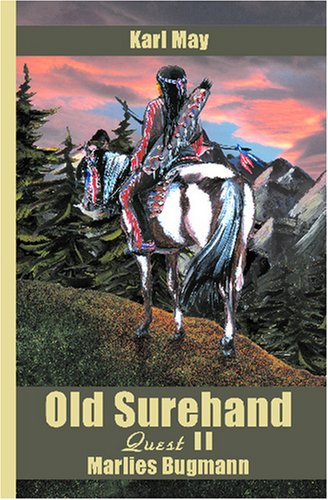 Old Surehand, Vol 2: Quest: Karl May