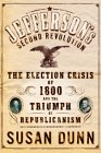 Jefferson's Second Revolution: The Election Crisis of 1800 and the Triumph of Republicanism