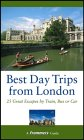 Frommer's Best Day Trips from London: 25 Great Escapes by Train, Bus, or Car
