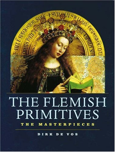 Download online for free The Flemish Primitives: The Masterpieces CHM