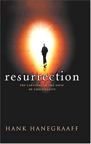 Resurrection by Hank Hanegraaff