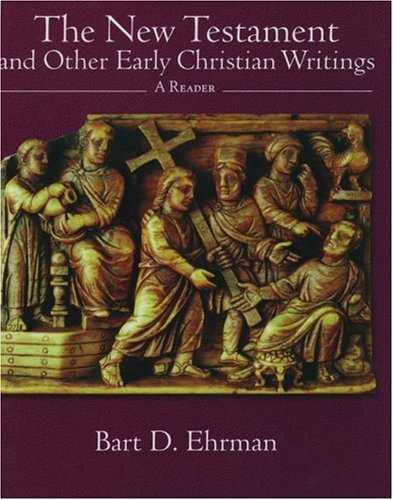The New Testament And Other Early Christian Writings: A ...