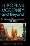 European Modernity and Beyond: The Trajectory of European Societies, 1945-2000