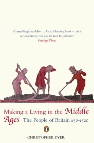 Making a Living in the Middle Ages: v. 1 (Penguin Economic History of Britain)