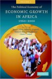 The Political Economy Of Economic Growth In Africa, 1960 2000