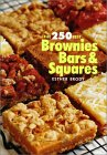 The 250 Best Brownies, Bars, & Squares