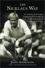 The Nicklaus Way: An Analysis of the Unique Techniques and Strategies of Golf's Leading Major Championship Winner